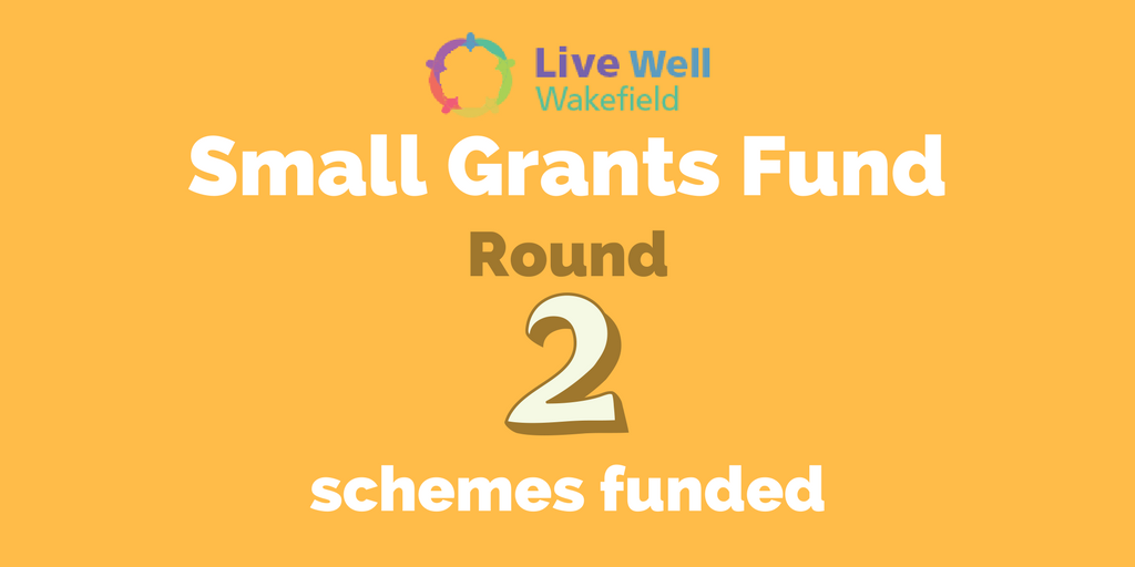 Schemes funded in Round 2 of the Live Well Wakefield Small Grants Fund
