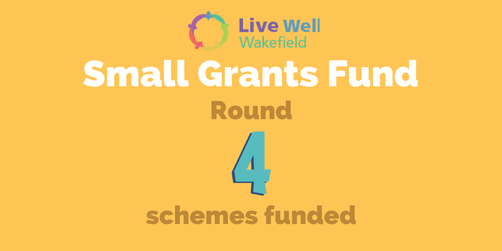 Live Well Wakefield Small Grants Fund - Round 4 schemes funded