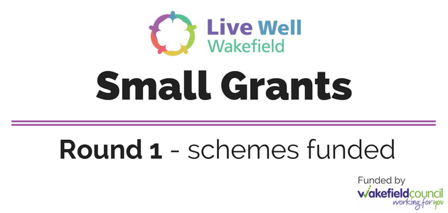 Live Well Wakefield Small Grants Fund - Round 1 funded schemes