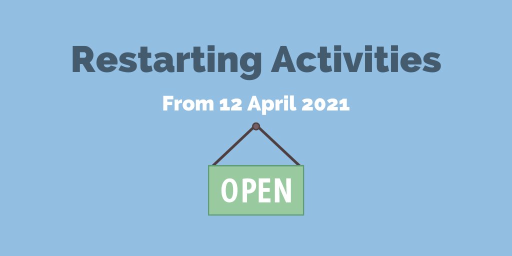 Restarting activities from 12 April 2021